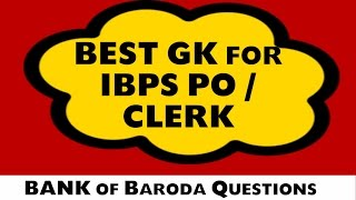 Best GA for IBPS PO / Clerk (Questions asked in Bank of Baroda exam Detail)