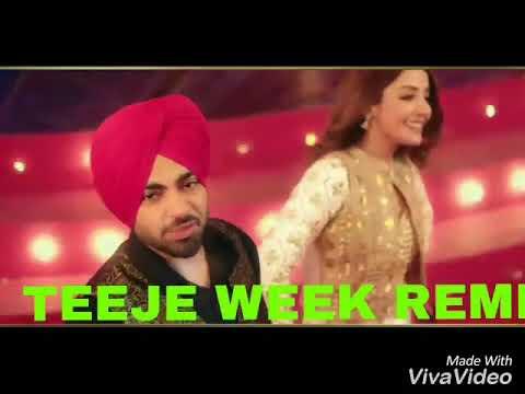 Teeje Week || Remix Version ||Jordan Sandhu  || Fer Teri Yaad aa Gyi ||NEW punjabi Song 2018