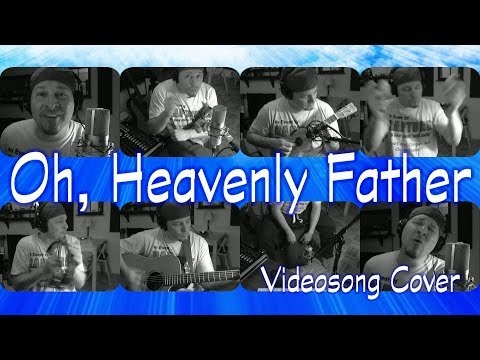 Oh, Heavenly Father | Videosong!