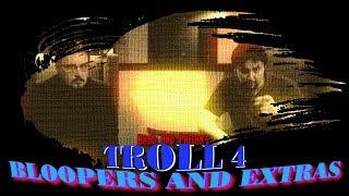 Troll 4 Bloopers - Phelous