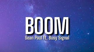 Sean Paul - Boom (Lyrics) ft. Busy Signal