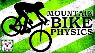 MOUNTAINBIKE PHYSICS [Compact Physics] Thumbnail