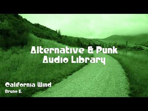 🎵 California Wind - Bruno E. 🎧 No Copyright Music 🎶 Alternative & Punk Music