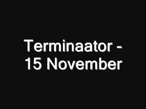 Terminaator - 15 November