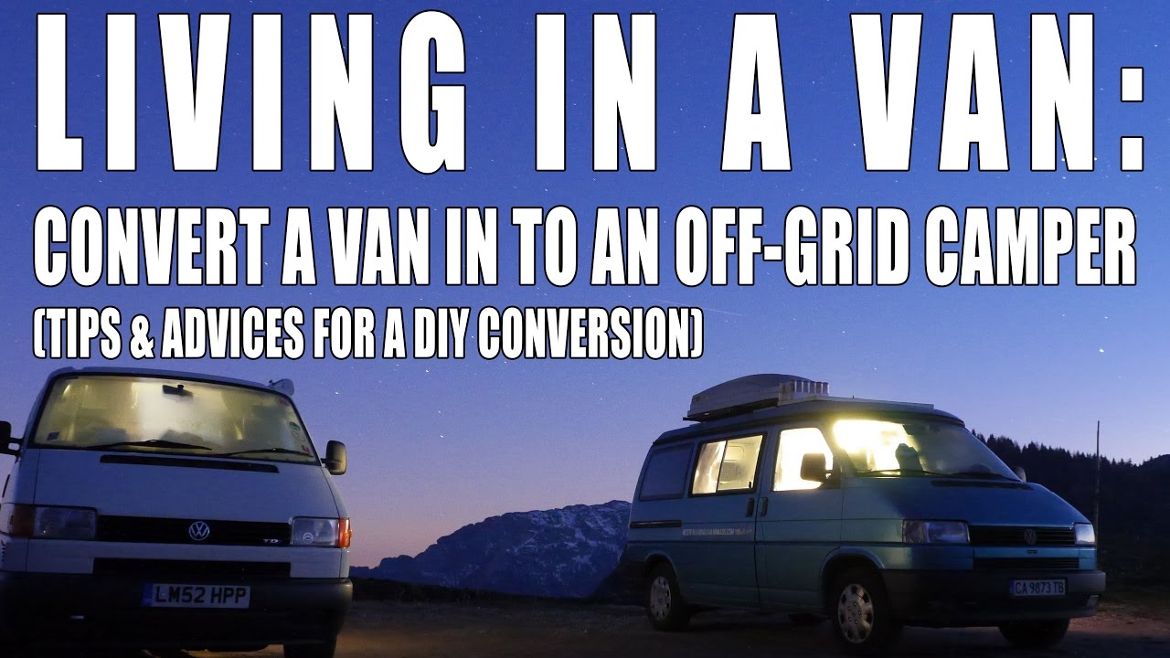 How To Convert A Van In An Off Grid Camper