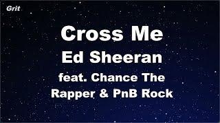 Cross Me feat. Chance The Rapper & PnB Rock - Ed Sheeran Karaoke 【No Guide Melody】 Instrumental
