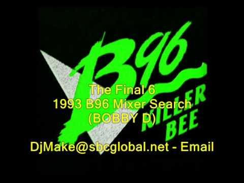 The Final 6  Bob D  1993 B96 Mixer Search  Chicago Mix