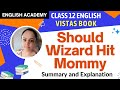 Should Wizard Hit Mommy - Class 12 English VISTAS Summary and NCERT solutions