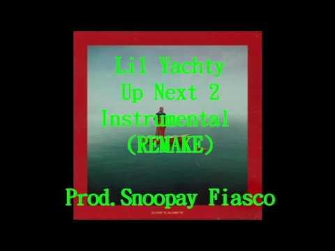 Up Next 2- Lil Yachty Instrumental ( BEST REMAKE) Prod. Snoopay Fiasco