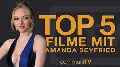 TOP 5: Amanda Seyfried Filme