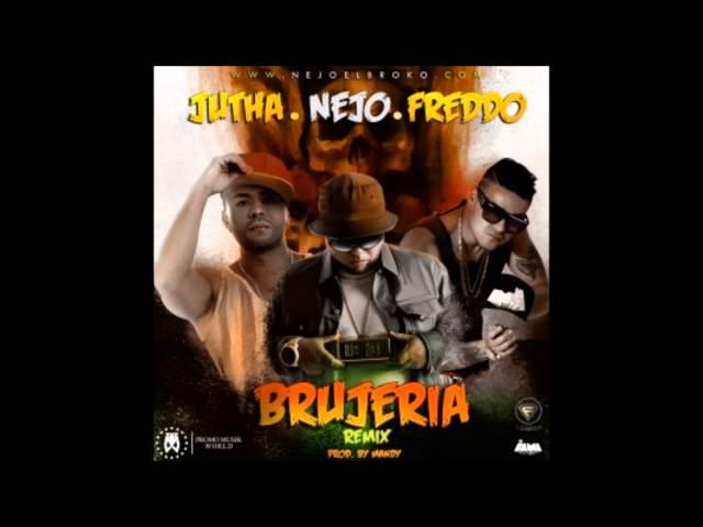 Freddo Ft Jutha Ñejo - Brujeria