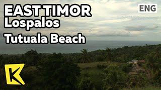 【K】EastTimor Travel-Lospalos[동티모르 여행-로스팔로스]때 묻지 않는 관광명소, 뚜뚜알라 해변/Tutuala Beach/Lospalos