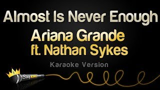 Ariana Grande ft. Nathan Sykes - Almost Is Never Enough (Karaoke Version)