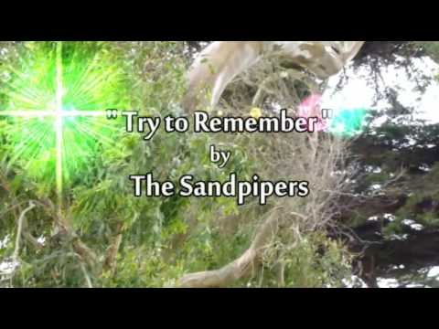 "♥ ""Try to Remember (the kind of September)"" by The Sandpipers"
