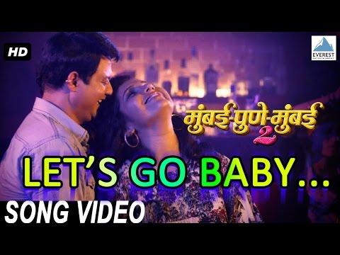 Let's Go Baby Official Video - Mumbai Pune Mumbai 2 Songs | Marathi Movie 2015 | Swapnil, Mukta