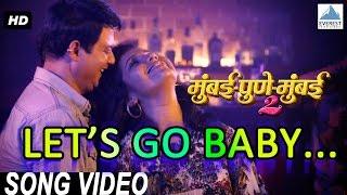 Download Hindi Video Songs - Let's Go Baby Official Video - Mumbai Pune Mumbai 2 Songs | Marathi Movie 2015 | Swapnil, Mukta