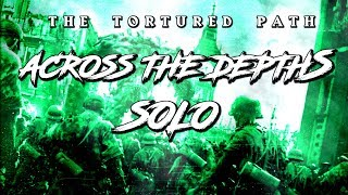 """*SOLO* """"ACROSS THE DEPTHS"""" - THE TORTURED PATH [COD WW2 ZOMBIES]"""