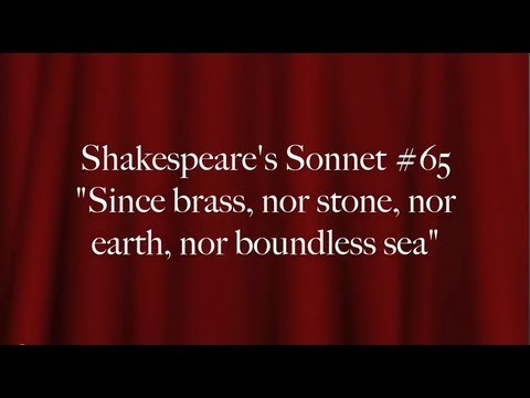 "Shakespeare's Sonnet #65 ""Since brass, nor stone, nor earth, nor boundless sea"""