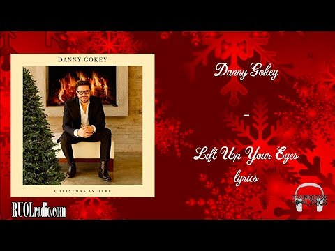 Danny Gokey- Lift Up Your Eyes lyrics