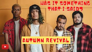 Autumn Revival - Was It Something That I Said? (Official Music Video)
