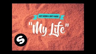Just Kiddin x Dirty Radio - My Life (Official Lyric Video)
