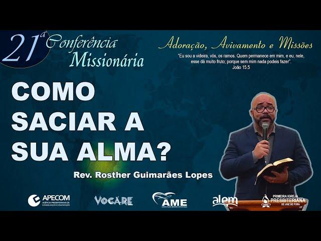 Como Saciar a Sua Alma? (João 7.37-40) | Rev. Rosther Guimarães Lopes [1IPJF]