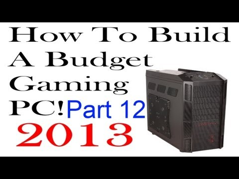 How To Build A Budget Gaming PC (2013 ) - Part 12 - Cable Management