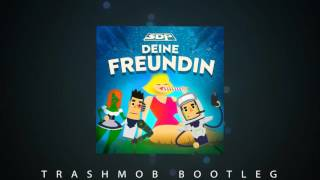 SDP - Deine Freundin (TrashMob Bootleg / Hands Up Edit) (FREE DOWNLOAD)