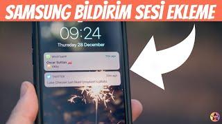 Samsung Yeni Mesaj Sesi Ekleme Bildirim Sesi Değiştirme