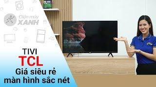 Tivi TCL 32 inch L32D3000 - Màn hình sắc nét, giá siêu rẻ   Điện máy XANH