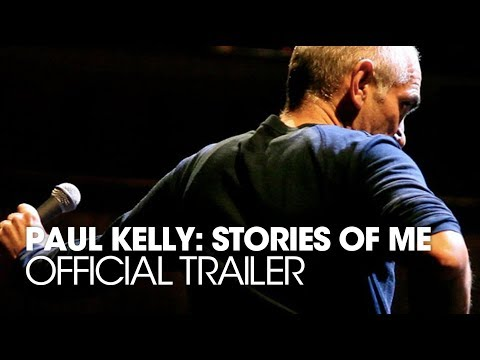 PAUL KELLY STORIES OF ME - Official Trailer [HD]