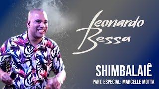 LEONARDO BESSA - SHIMBALAIÊ - PART. ESPECIAL MARCELLE MOTTA
