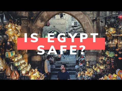 Is Egypt Safe for Travel? | What to expect when you go