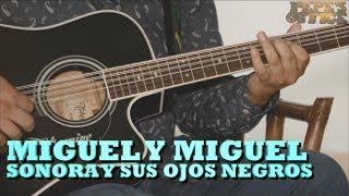 MIGUEL Y MIGUEL - SONORA Y SUS OJOS NEGROS (Versión Pepe's Office)