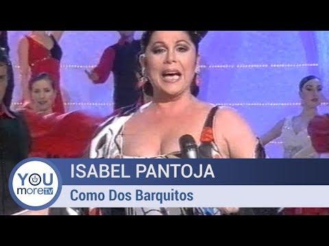 Isabel Pantoja - Cómo Dos Barquitos