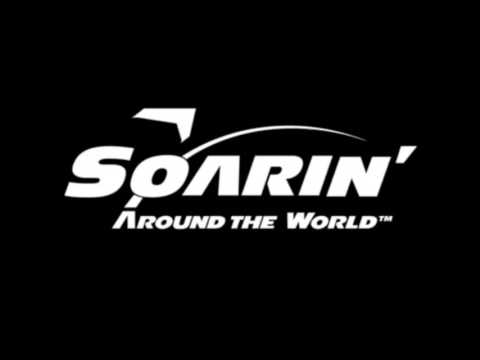Soarin' Around the World Soundtrack BEST ON YOUTUBE [With Attraction SFX]
