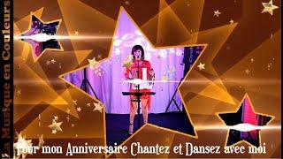 Pour mon Anniversaire Chantez et Dansez avec moi !😄
