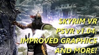 Skyrim VR v1.04 Update - Improved Graphics + More! (PS4 Pro)
