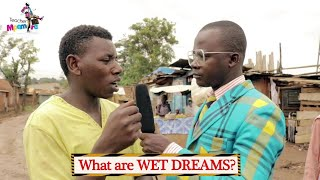 What are wet dreams? | TEACHER MPAMIRE ON THE STREET | LATEST 2019