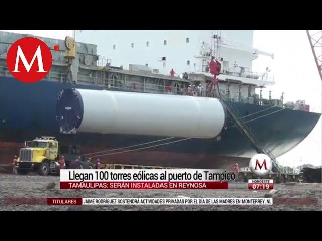 Llegan 100 torres eo?licas al puerto de Tampico