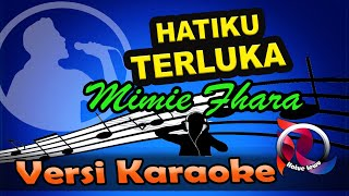 Hatiku Terluka - Mimie Fhara (Karaoke Tanpa Vocal)