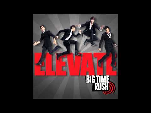 Big Time Rush - Elevate (Studio Version) [Audio]