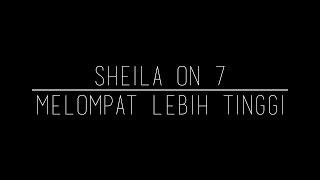 Sheila On 7 - Melompat Lebih Tinggi (Kinetic Typography)