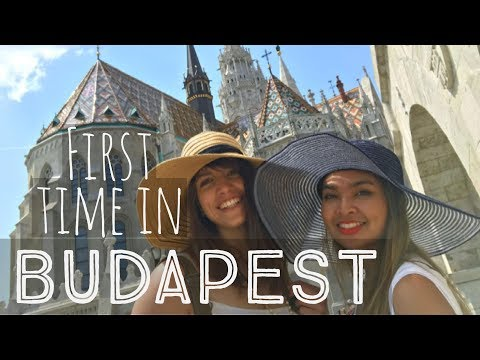 My first time in Budapest, Hungary