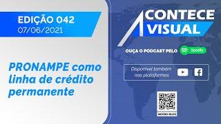 PRONAMPE COMO LINHA DE CRÉDITO PERMANENTE | Acontece Visual (07/06/2021)
