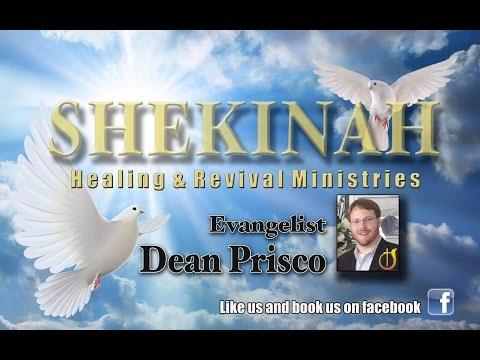 """Dean Prisco Ministries presents """"Shekinah Healing & Revival Ministries"""""""