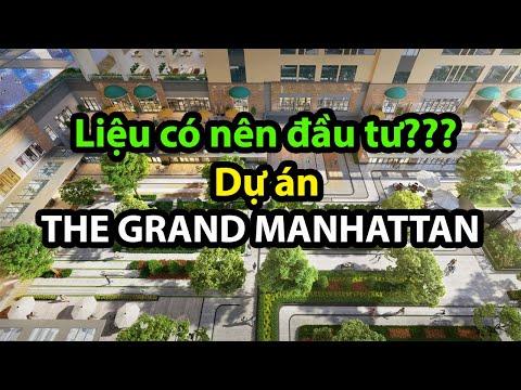 ⭐【𝗧𝗛𝗘 𝗚𝗥𝗔𝗡𝗗 𝗠𝗔𝗡𝗛𝗔𝗧𝗧𝗔𝗡】 Đánh Giá Dự ánThe Grand Manhattan, Liệu Có Nên đầu Tư?