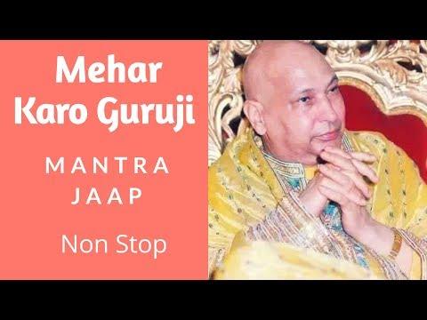 Guruji Mantrajaap Non Stop #MeharKaroGuruji#Mantrajaap#Nonstop