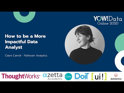 YOW! Data 2020 - Claire Carroll - How to be a more impactful data analyst