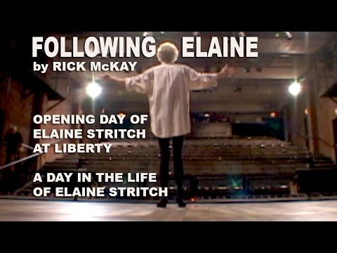 Rick McKay's FOLLOWING ELAINE - ELAINE STRITCH AT LIBERTY -  Opening Day Verite Footage